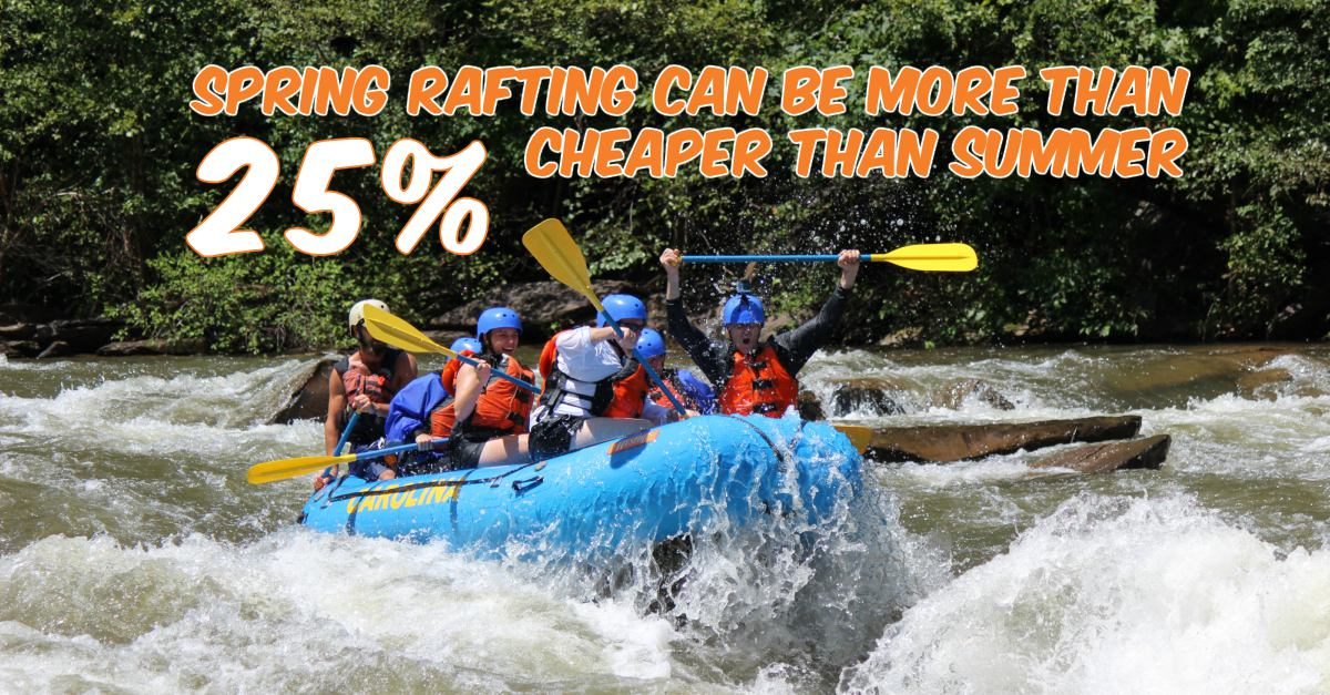 rafting is cheaper in the spring